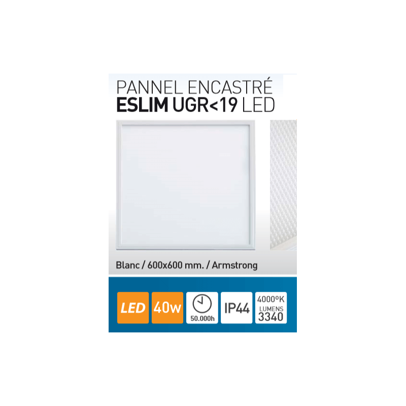 Dalle LED SLIM 40W  UGR 19 Blanc Froid 4000K IP44 600*600mm